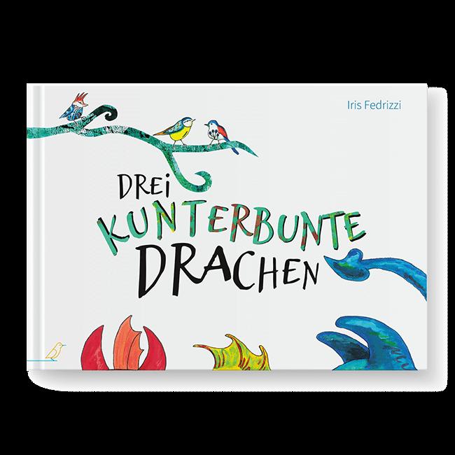 """Cover Bilderbuch """"Drei kunterbunte Drachen"""" von Iris Fedrizzi"""
