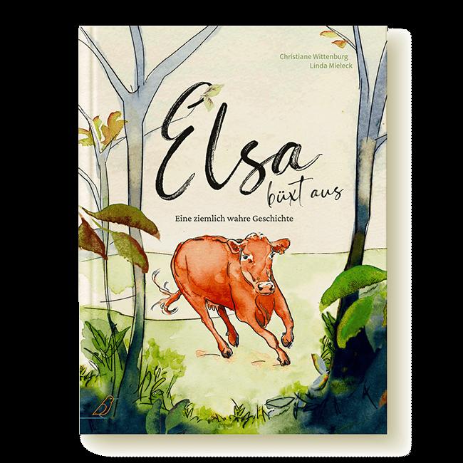 """Cover Bilderbuch """"Elsa büxt aus"""" von Christiane Wittenburg und Linda Mieleck"""