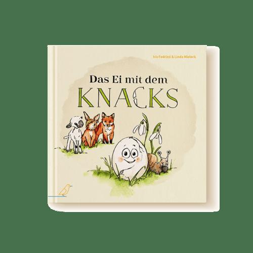 """Cover Bilderbuch """"Das Ei mit dem Knacks"""" von Iris Fedrizzi und Linda Mieleck"""