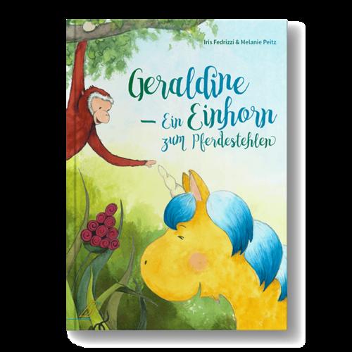 """Cover Bilderbuch """"Geraldine - Ein Einhorn zum Pferdestehlen"""" von Iris Fedrizzi und Melanie Peitz"""