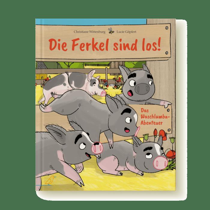 Bilderbuch Cover - Die Ferkel sind los