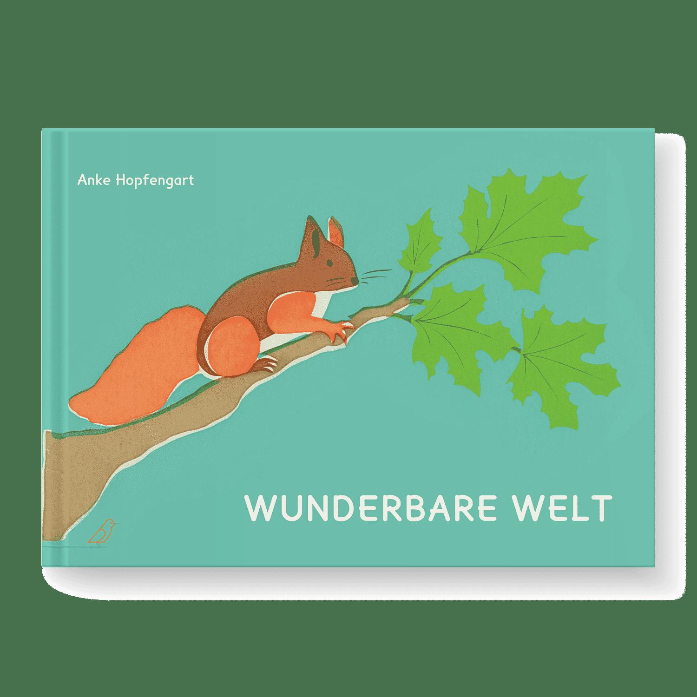 Bilderbuch Cover - Wunderbare Welt - Siebdruck - Eichhörnchen