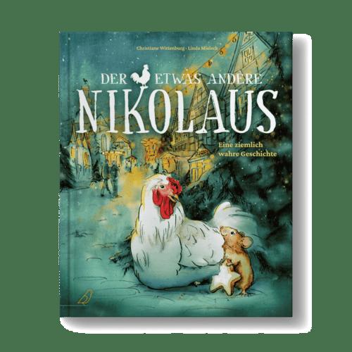 """Cover """"Der etwas andere Nikolaus - Eine ziemlich wahre Geschichte"""" von Christiane Wittenburg und Linda Mieleck"""